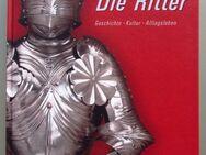 Die Ritter: Geschichte - Kultur - Alltagsleben - Münster