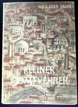 Kleiner Romführer - anlässlich des Heiligen Jahres 1950