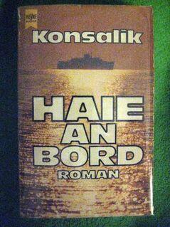 """Spannender Roman """"Haie an Bord"""" von Heinz Günther Konsalik in gutem Zustand, Heyne Verlag, 269 Seiten, ISBN: 3453009088, 3,- € - Unterleinleiter"""