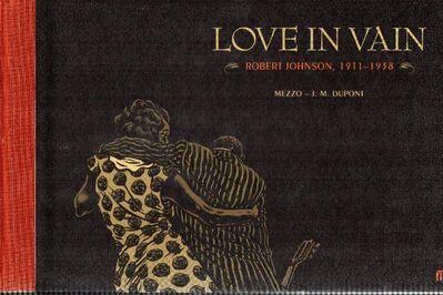 Love In Vain - Robert Johnson, 1911-1938 - Frankfurt (Main) Sachsenhausen-Süd