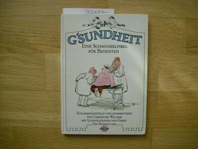 G`sundheit Gebundene Ausgabe – 1986 von Wagner Christoph HG Austria Versicherungen (Autor) - Rosenheim