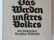 Hölzle Erwin Hrsg. Das Werden unseres Volkes. Ein Bildersaal Deutscher Geschichte. - Königsbach-Stein