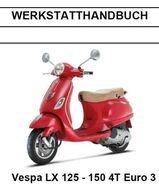 Werkstatthandbuch Piaggio Vespa LX 125 + 150 cm³ 4 Takt