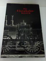 """Eisenbahn-Zeitgeschichte """"Das Eisenbahnwesen"""""""