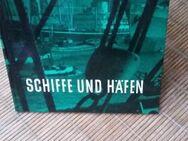 SCHIFFE UND HÄFEN - Gebundene Ausgabe v. 1961, Bertelsmann Lesering bzw. Mohn Verlag - Rosenheim