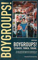 """""""Boygroups!"""" - Teenager, Tränen, Träume ..."""