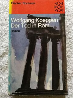 Wolfgang Koeppen - Der Tod in Rom - Ilsede