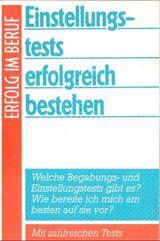 ERFOLG IM BERUF: Einstellungstests erfolgreich bestehen