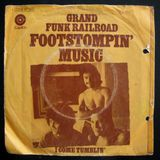Grand Funk Railroad - Footstompin' Music (Single)