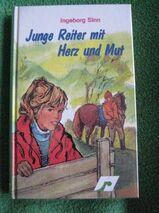 """""""Junge Reiter mit Herz und Mut"""" von Ingeborg Sinn in sehr gutem Zustand, J. Richter Verlag, 171 Seiten, stammt aus 1985, ISBN: 3536016693, zum Schutz für weiteren Gebrauch schon eingebunden, 4,- €"""