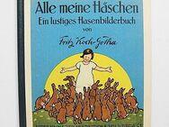 Koch-Gotha, Fritz, Alle meine Häschen Ein lustiges Hasenbilderbuch - Königsbach-Stein