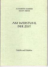 Am Webstuhl der Zeit von Kaißer, Elisabeth Saint-Denis