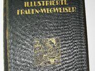 Felden, Der praktische illustrierte Frauen - Wegweiser 2.Band, von 1931 - Königsbach-Stein
