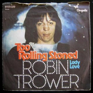 Robin Trower - Too Rolling Stoned (Single) - Niddatal Zentrum