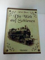 """Eisenbahn-Geschichte """"Die Welt auf Schienen"""" von 1918,"""