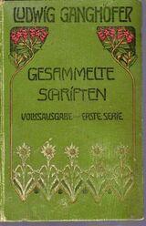 Ludwig Ganghofers Gesammelte Schriften.Volksausgabe Erste Serie Band 9&10
