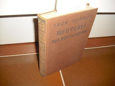 Meuterei auf der Elsinore. Gebundene Ausgabe – 1932 von Jack London (Autor) - Rosenheim
