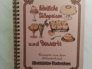 """Kochbuch REZEPTE AUS DEM MÜNSTERLAND """"Süßspeisen und Desserts"""" - Hagen (Stadt der FernUniversität) Dahl"""