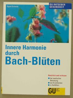 Innere Harmonie durch Bach-Blüten. Von Sigrid Schmdt. - Münster