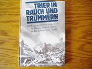 Trier in Rauch und Trümmern-Emil Zenz-Verlag Akademische Bhdl. Trier,von 1983,Geschichte,Krieg - Linnich