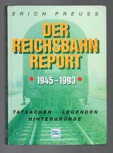 Der Reichsbahn-Report 1945 - 1993 Erich Preuß