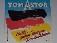 Tom Astor - Hallo, guten Morgen Deutschland / Schreib mir mal aus Mexico Neuaufnahme 90 - Nürnberg