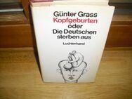 Kopfgeburten oder Die Deutschen sterben aus. Günter Grass (Autor) Gebundene Ausgabe v. 1980, Luchterhand Verlag - Rosenheim
