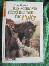 """Sehr schönes Kinderbuch """"Das schönste Pferd der Welt für Polly"""" von Thea Oljelund, empfohlen für Kinder ab 10 Jahren, Franz Schneider Verlag, stammt aus 1986, 125 Seiten, ISBN: 3505092096, zum Schutz für weiteren Gebrauch schon eingebunden"""