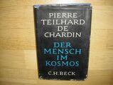 Der Mensch im Kosmos. Gebundene Ausgabe – 1959 von Pierre Teilhard De Chardin (Autor)