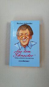 Aus dem Schneider. Meine schönsten Geschichten. Gebundene Ausgabe v. 2002, Rosenheimer Verlagshaus. Herbert Schneider (Autor) - SIGNIERT
