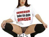 "T Shirt ""Immerhin habe ich dicke Dinger"""