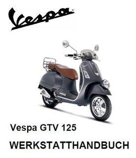 Werkstatthandbuch Piaggio (Vespa) GTV 125 cm³ 4 Takt Motor in Deutsch ! - Bochum Hordel