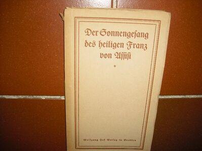 Der Sonnengesang des heiligen Franz von Assisi.  Gebundene Ausgabe v.  ca. 1909 - Rosenheim