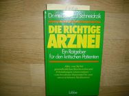 Die richtige Arznei - Ein Ratgeber für den kritischen Patienten - Rosenheim