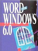 WORD für WINDOWS 6.0 zuverlässig – verständlich - praxisorientiert