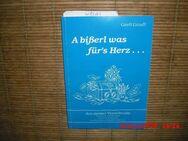 A BISSERL WAS FÜRS HERZ - Gedichte und Geschichten aus dem Bayerischen. Broschiert - ca. 1990 (ohne Jahresangabe) - Rosenheim