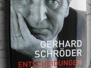 Gerhard Schröder: Entscheidungen - Mein Leben in der  Politik.  Buch Hardcover Hoffmann und Campe 1. Auflage 2006  NP: 25,- - Flensburg