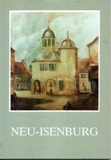 """""""Neu-Isenburg"""" - Die Entwicklung der Hugenottenstadt - Frankfurt (Main) Sachsenhausen-Süd"""