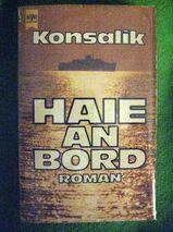 """Spannender Roman """"Haie an Bord"""" von Heinz Günther Konsalik in gutem Zustand, Heyne Verlag, 269 Seiten, ISBN: 3453009088, 3,- €"""