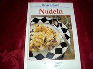 Besser essen Nudeln gebundenenes Kochbuch - Hirschberg (Thüringen)