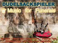 DUDELSACKSPIELER- Trauerfeier, Beerdigung - Berlin, Bernau, Köppenik, Oranienburg, Moabit, Zentrum, Brandenburg - Berlin Mitte