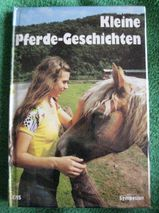 """Sehr schönes Kinderbuch """"Kleine Pferde-Geschichten"""", Symposium Verlag, stammt aus 1982, 75 Seiten, ISBN: 3920877217, zum Schutz für weiteren Gebrauch schon eingebunden, sehr guter Zustand, 3,- €"""