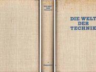 Buch - Die Welt der Technik - verantwortlich für den Inhalt Ed. A. Pfeiffer 1938 - Zeuthen