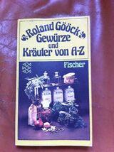 Roland Gööck - Gewürze und Kräuter vo A-Z