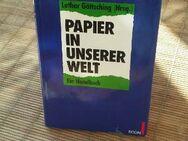 PAPIER in unserer Welt. Ein Handbuch. Gebundene Ausgabe v. 1990, ECON Verlag. Lothar Göttsching (Autor) - Rosenheim