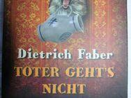 Toter geht's nicht, Dietrich Faber ungelesen! - Krefeld