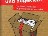 Verpackt und zugeklebt: Das Praxis-Handbuch für professionelles Verpacken - Andernach