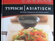 Typisch Asiatisch - Kochbuch - Rezepte aus Asien (inkl. Versand) - Niddatal Zentrum