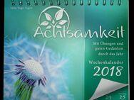 Achtsamkeit Wochenkalender 2018 – beschenken Sie sich selbst! - Niederfischbach