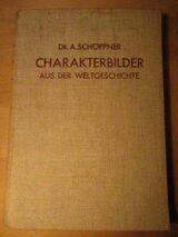 Charakterbilder aus der Weltgeschichte in 3 Bänden von Dr. A. Schöppner
